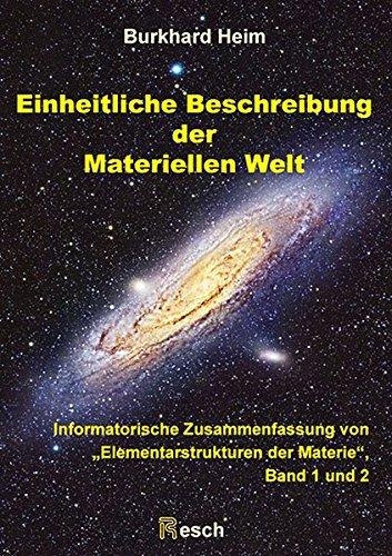 Einheitliche Beschreibung der Materiellen Welt: Informatorische Zusammenfassung von