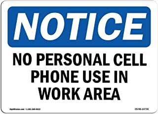 OSHA Notice Sign - No Personal Cell Phone Use in Work Area | Rigid Plastic Sign | Protect Your Business, Work Site, Warehouse & Shop Area | Made in The USA