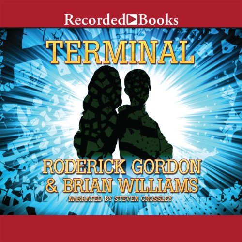 Terminal                   By:                                                                                                                                 Roderick Gordon,                                                                                        Brian Williams                               Narrated by:                                                                                                                                 Steven Crossley                      Length: 12 hrs and 5 mins     53 ratings     Overall 4.4