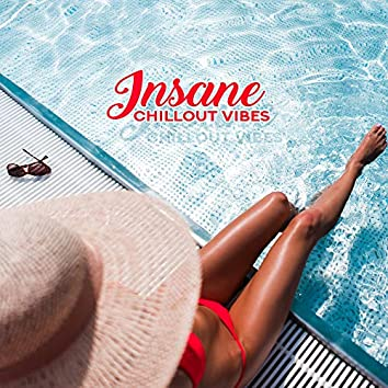 Insane Chillout Vibes - Extremely Relaxing Chillout Collection for Moments of Calm and Rest