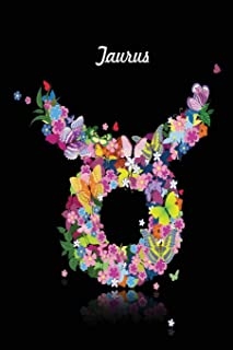 Taurus Zodiac Journal: Lined Notebook & Diary | Astrology Horoscope Theme for People with Astrological Interest | Signs in Flowers & Butterflies (Journal to Write In – Zodiac Floral)