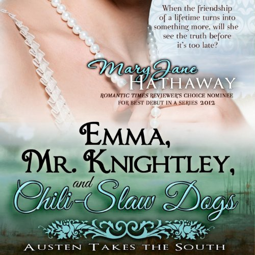 Emma, Mr. Knightley, and Chili-Slaw Dogs     Austen Takes the South, Volume 2              By:                                                                                                                                 Mary Jane Hathaway                               Narrated by:                                                                                                                                 Gayle Ambrielle Loflin                      Length: 7 hrs and 48 mins     38 ratings     Overall 4.4