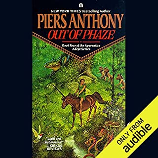 Out of Phaze     Apprentice Adept Series, Book 4              Written by:                                                                                                                                 Piers Anthony                               Narrated by:                                                                                                                                 Traber Burns                      Length: 10 hrs and 2 mins     2 ratings     Overall 5.0