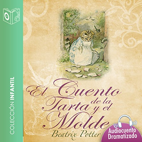 El cuento de la tarta y el molde [The Tale of the Pie and the Patty-Pan] audiobook cover art