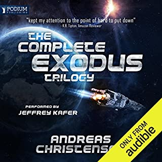 The Complete Exodus Trilogy     Books 1-3              By:                                                                                                                                 Andreas Christensen                               Narrated by:                                                                                                                                 Jeffrey Kafer                      Length: 14 hrs and 49 mins     72 ratings     Overall 4.3