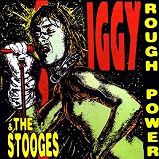 Rough Power by IGGY & THE STOOGES (1995-01-30)