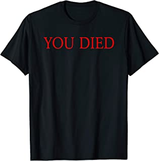 YOU DIED Legendary for True Gamers and Streamers T-Shirt