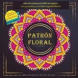 Patrón floral Libro de colorear para adultos 200 páginas - Cree que puedes y casi lo habras logrado (Mandala)