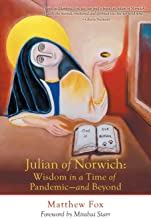 Julian of Norwich: Wisdom in a Time of Pandemic-And Beyond