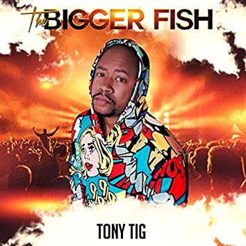 The Bigger Fish