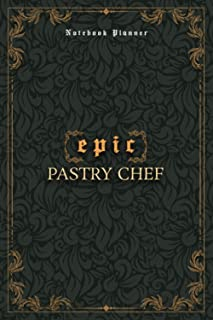 Pastry Chef Notebook Planner - Luxury Epic Pastry Chef Job Title Working Cover: Journal, Meeting, Paycheck Budget, 5.24 x ...
