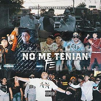 No Me Tenían Fe (feat. Elias Andrés, Brayan the King, El Otro Tekor & Luchito Magnate)