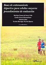 Bases de entrenamiento deportivo para adultos mayores: procedimientos de evaluación (Spanish Edition)