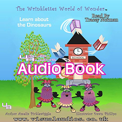 The Wrinklettes World of Wonder     Learn About Dinosaurs, Volume 1              By:                                                                                                                                 Amelia Picklewiggle                               Narrated by:                                                                                                                                 Tracey Norman                      Length: 8 mins     1 rating     Overall 5.0