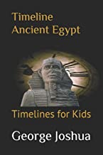 Timeline Ancient Egypt: Timelines for Kids