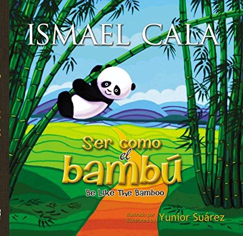 Ser como el bambú: Be Like Bamboo (Spanish edition)