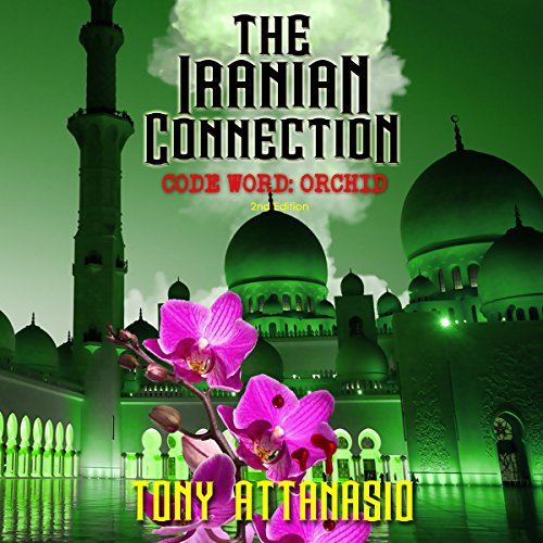 The Iranian Connection: Code Word Orchid cover art