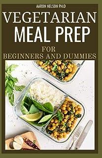 Vegetarian Meal Prep for Beginners and Dummies