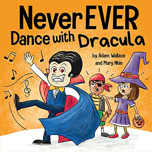 Never EVER Dance with a Dracula: A …