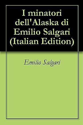I minatori dellAlaska di Emilio Salgari