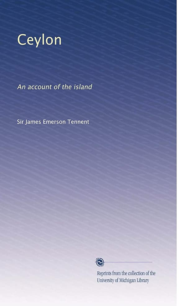 Ceylon: An account of the island