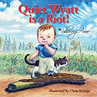 Quiet Wyatt Is a Riot!