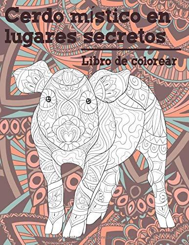 Cerdo místico en lugares secretos – Libro de colorear (Spanish Edition)