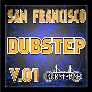 San Francisco Dubstep V.01 (Selected By Dubster Spook) [Grime, Glitch, Dub, Bass Music, Breaks, Trip Hop, Chill]
