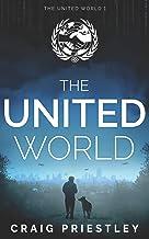 The United World: Dystopian Sci-Fi Series: The United World Book 1