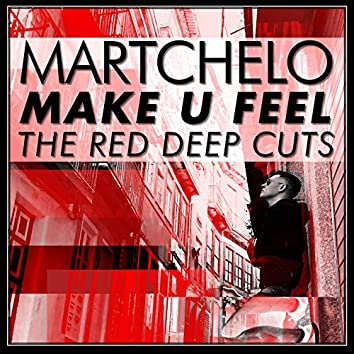 Make U Feel the Red Deep Cuts