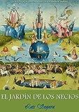 El Jardín de los Necios: Entresijos de una pintura sobre los novísimos del hombre