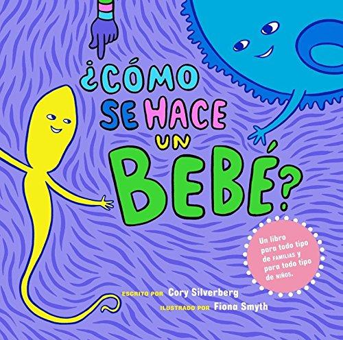 ¿cómo Se Hace Un Bebé?: Spanish Language Edition