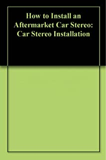 How to Install an Aftermarket Car Stereo: Car Stereo Installation