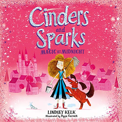 Cinders and Sparks: Magic at Midnight                   By:                                                                                                                                 Lindsey Kelk                           Length: 2 hrs and 38 mins     Not rated yet     Overall 0.0