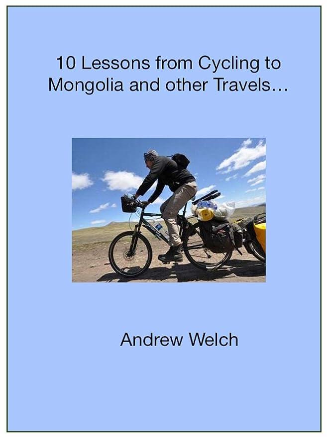 住人素晴らしい良い多くの軽量10 Lessons Learnt from Cycling to Mongolia and Other Travels... (English Edition)