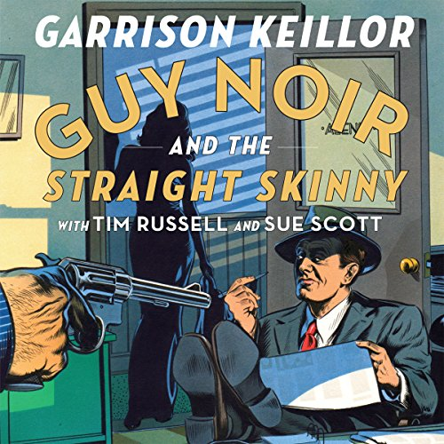 Guy Noir and the Straight Skinny  By  cover art
