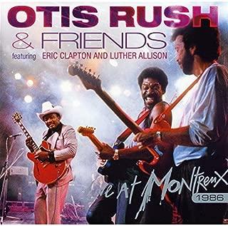 Live At Montreux 1986 by Otis Rush & Friends