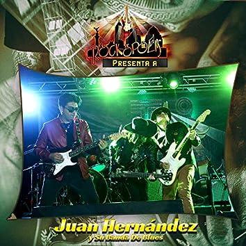 Rockopolis Presenta a Juan Hernández y Su Banda de Blues (En Vivo)