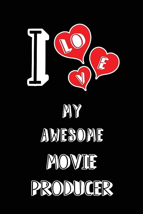 固執ディスコピアニストI Love My Awesome Movie Producer: Blank Lined 6x9 Love your Movie Producer Journal/Notebooks as Gift for Birthday,Valentine's day,Anniversary,Thanks giving,Christmas,Graduation for your spouse,lover,partner,friend,family or coworker