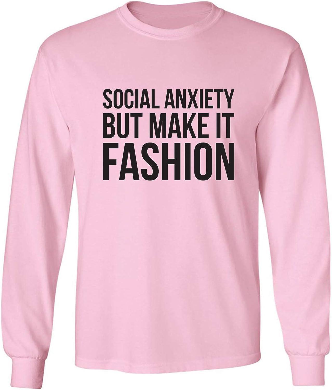 zerogravitee Social Anxiety Make It Fashion Adult Long Sleeve T-Shirt