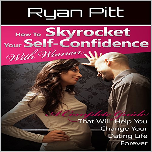 How to Skyrocket Your Self-Confidence with Women audiobook cover art