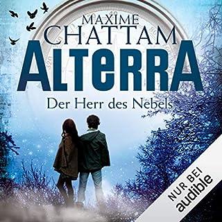 Der Herr des Nebels     Alterra 4              Autor:                                                                                                                                 Maxime Chattam                               Sprecher:                                                                                                                                 Timmo Niesner                      Spieldauer: 9 Std. und 8 Min.     175 Bewertungen     Gesamt 4,4