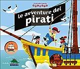 Le avventure dei pirati. Il piccolo mondo animato. Ediz. illustrata...