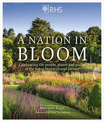 RHS Nation in Bloom: Celebrating the People, Plants and Places of the Royal Horticultural Society (English Edition)