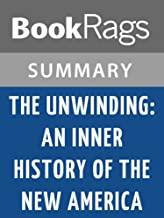 Summary & Study Guide The Unwinding: An Inner History of the New America by  George Packer