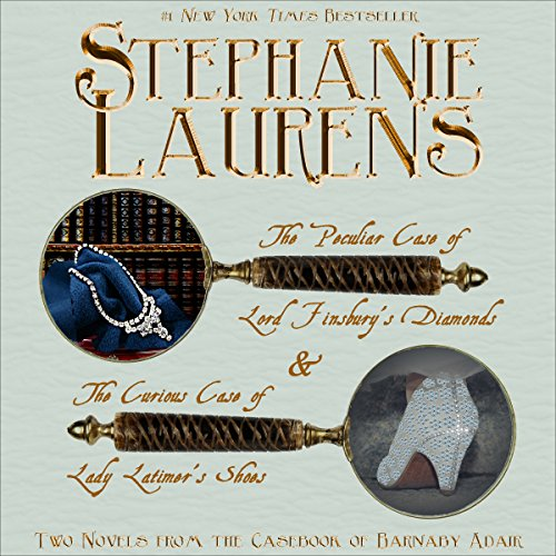 The Peculiar Case of Lord Finsbury's Diamonds & The Curious Case of Lady Latimer's Shoes, Two Novels From the Casebook of Barnaby Adair                   By:                                                                                                                                 Stephanie Laurens                               Narrated by:                                                                                                                                 Jim McCabe                      Length: 11 hrs and 52 mins     88 ratings     Overall 4.3