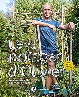 Le potager d'Olivier : Nourrir sa famille, nourrir son esprit (Hors collection)