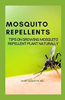Mosquito Repellents: Tips on growing mosquito repellent plants naturally