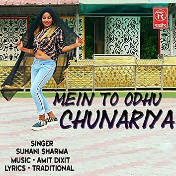 Mein to Odhu Chunariya