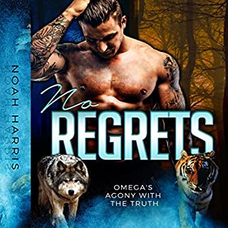 No Regrets     Omega's Agony with the Truth              By:                                                                                                                                 Noah Harris                               Narrated by:                                                                                                                                 Robert G. Davis                      Length: 4 hrs and 4 mins     67 ratings     Overall 3.9